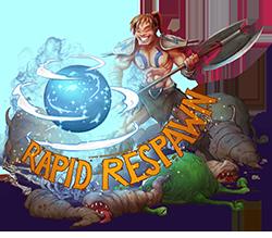Rapid Respawn